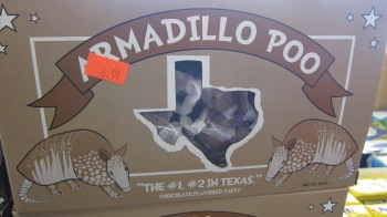 Yup...Texan Armadillo Poo It's a big seller out this way